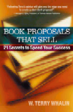 Book Proposals That Sell, 21 Secrets To Speed Your Success